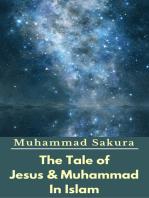 The Tale of Jesus & Muhammad In Islam