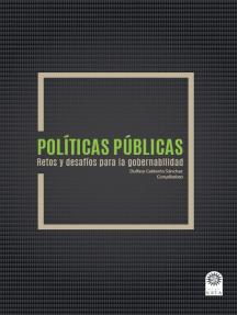 Políticas públicas Retos y desafíos para la gobernabilidad.