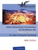 Dalla letteratura reunionese all'ibridismo del Nègre Blanc di Jean-François Samlong