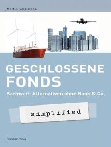 Geschlossene Fonds - simplified: Sachwert-Alternativen ohne Bank & Co.