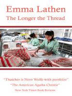 The Longer the Thread