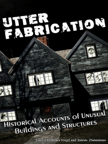 Utter Fabrication: Historical Accounts of Unusual Buildings and Structures