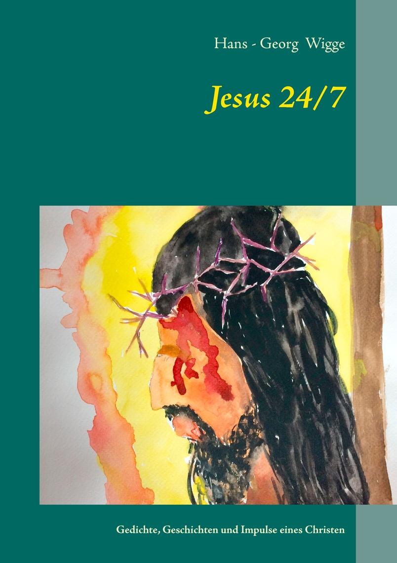 Jesus 247 Von Hans Georg Wigge Buch Online Lesen
