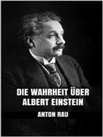 Die Wahrheit über Albert Einstein