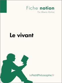 Le vivant (Fiche notion): LePetitPhilosophe.fr - Comprendre la philosophie