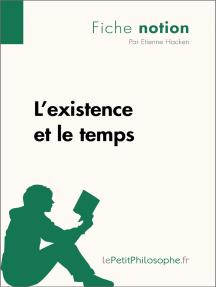 L'existence et le temps (Fiche notion): LePetitPhilosophe.fr - Comprendre la philosophie