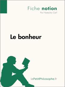 Le bonheur (Fiche notion): LePetitPhilosophe.fr - Comprendre la philosophie