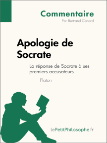 Apologie de Socrate de Platon - La réponse de Socrate à ses premiers accusateurs (Commentaire): Comprendre la philosophie avec lePetitPhilosophe.fr