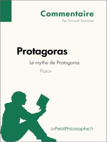 Protagoras de Platon - Le mythe de Protagoras (Commentaire): Comprendre la philosophie avec lePetitPhilosophe.fr