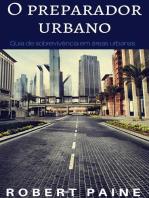 O preparador urbano, Guia de sobrevivência em áreas urbanas