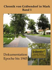 Chronik von Gräbendorf Band 1: Dokumentation Epoche bis 1945