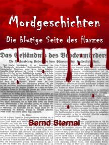 Mordgeschichten: Die blutige Seite des Harzes