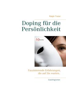 Doping für die Persönlichkeit: Faszinierende Erfahrungen, die auf Sie warten.