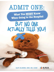 Admit One: What You Must Know When Going to the Hospital—But No One Actually Tells You!