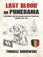 Last Blood on Pomerania: Leon Degrelle and the Walloon Waffen SS Volunteers, February-May 1945
