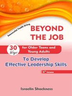 Beyond the Job - 30 Ways for Older Teens and Young Adults to Develop Effective Leadership Skills