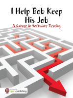 I Help Bob Keep His Job - A Career In Software Testing
