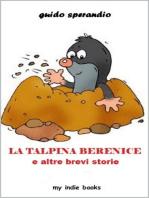 La talpina Berenice e altre brevi storie