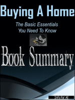 Buying A Home - Basic Essentials You Need To Know (Summary)