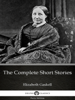 The Complete Short Stories by Elizabeth Gaskell - Delphi Classics (Illustrated)