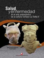 Salud y enfermedad en el arte prehispánico de la cultura Tumaco-La Tolita II: (300 a.C - 600 d.C)