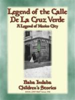 LEGEND OF THE CALLE DE LA CRUZ VERDE - A legend of Mexico City