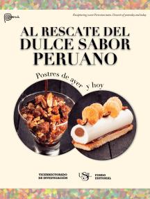 Al rescate del dulce sabor peruano: Postres de ayer y hoy