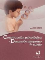 Construcción psicológica y desarrollo temprano del sujeto: Una perspectiva clínico-psicológica de su ontogénesis