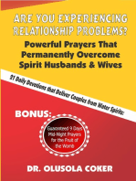 Are You Experiencing Relationship Problems? Powerful Prayers That Permanently Overcome Spirit Husbands and Wives. 21 Daily Devotions That Deliver Couples from Water Spirits