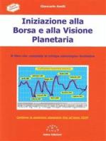 Iniziazione alla Borsa e alla Visione Planetaria