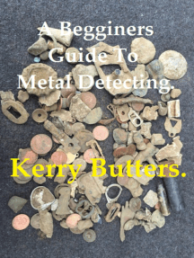 A Beginners Guide to Metal Detecting.