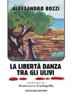La libertà danza tra gli ulivi