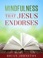 Mindfulness That Jesus Endorses