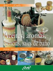 Aceites, aromas, esencias, sales de baño