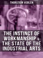 THE INSTINCT OF WORKMANSHIP & THE STATE OF THE INDUSTRIAL ARTS