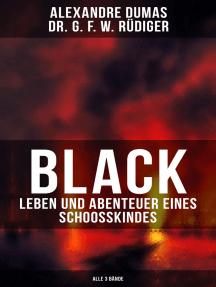 Black: Leben und Abenteuer eines Schoosskindes (Alle 3 Bände)