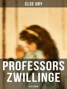 Professors Zwillinge (Alle 5 Bände): Bubi und Mädi, In der Waldschule, In Italien, Im Sternenhaus, Von der Schulbank ins Leben