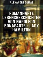 Romanhafte Lebensgeschichten von Napoleon Bonaparte & Lady Hamilton