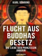 Flucht aus Buddhas Gesetz - Die Liebe der Prinzessin Amarin (Historischer Roman)