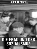 August Bebel - Die Frau und der Sozialismus