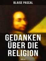 Blaise Pascal - Gedanken über die Religion (Band 1&2)