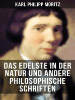 Das Edelste in der Natur und andere philosophische Schriften