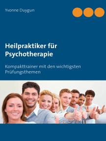Heilpraktiker für Psychotherapie: Kompakttrainer mit den wichtigsten Prüfungsthemen