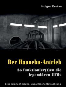 Der Haunebu Antrieb: So funktionier(t)en die legendären UFOs