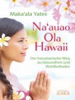 NA'AUAO OLA HAWAII – der hawaiianische Weg zu Gesundheit und Wohlbefinden