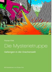Die Mysterietruppe: Gefangen in der Drachenwelt