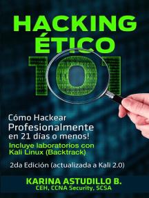 Hacking Ético 101 - Cómo hackear profesionalmente en 21 días o menos! 2da Edición: Cómo hackear, #1