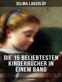 Die 15 beliebtesten Kinderbücher in einem Band (Illustriert): Tom Sawyer, Ein Kapitän von 15 Jahren, Nils Holgersson, Die Schatzinsel, Alice im Wunderland…