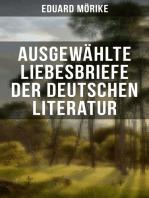 Ausgewählte Liebesbriefe der deutschen Literatur