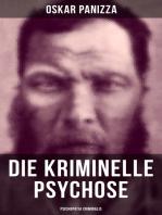 Die kriminelle Psychose - Psichopatia criminalis